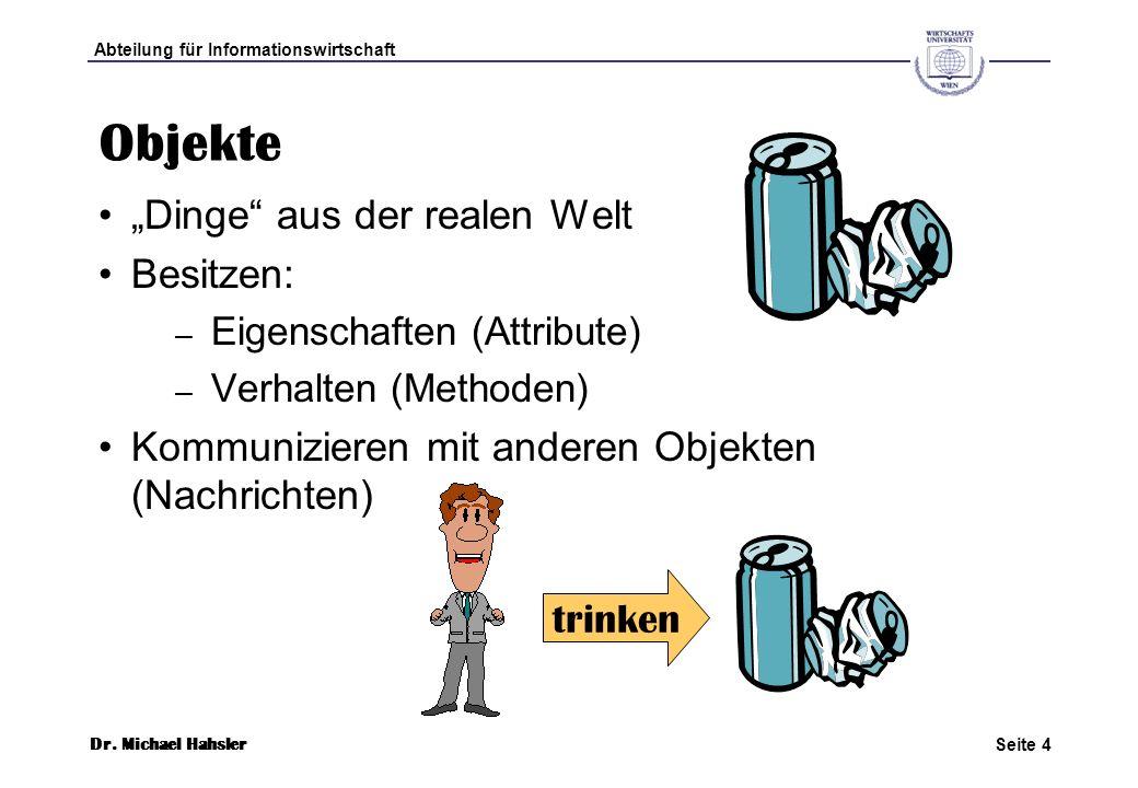 Abteilung für Informationswirtschaft Seite 25 Dr.Michael Hahsler Wie kommt man zu Klassen.