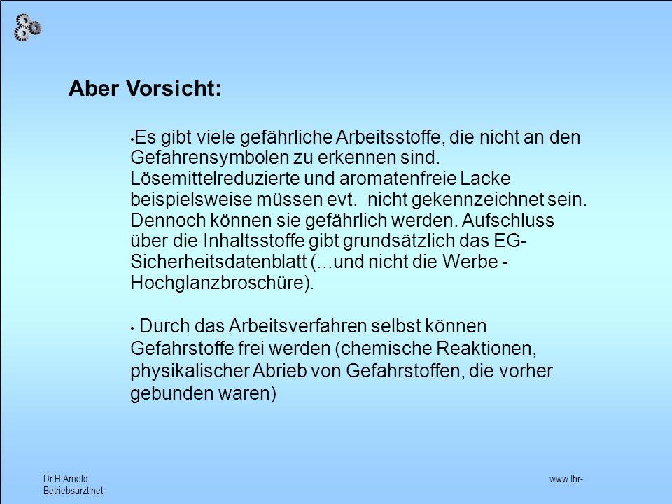 Dr.H.Arnold www.Ihr- Betriebsarzt.net Das EG-Sicherheitsdatenblatt muss bei allen gefährlichen Arbeitsstoffen, die mit einer Kennzeichnung versehen sind, kostenfrei mitgeliefert werden.