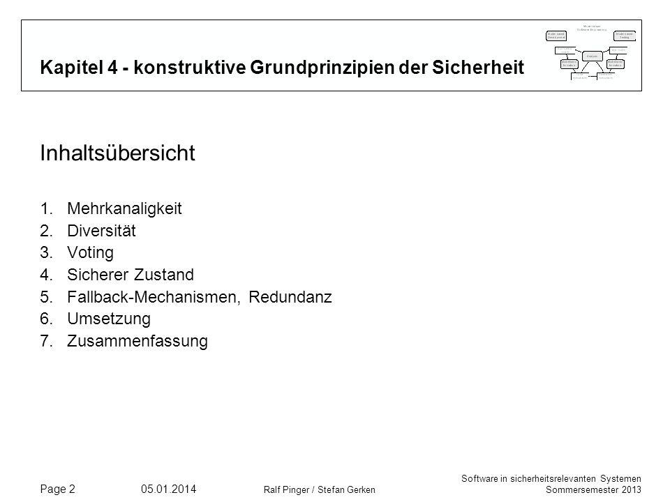 Software in sicherheitsrelevanten Systemen Sommersemester 2013 05.01.2014 Ralf Pinger / Stefan Gerken Page 13 4.6 Umsetzung – 1oo2, Redundanz