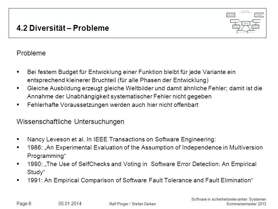 Software in sicherheitsrelevanten Systemen Sommersemester 2013 05.01.2014 Ralf Pinger / Stefan Gerken Page 27 4.7 Zusammenfassung - Umsetzungen genannten Prinzipien sind nur Beispiele und können beliebig erweitert bzw.