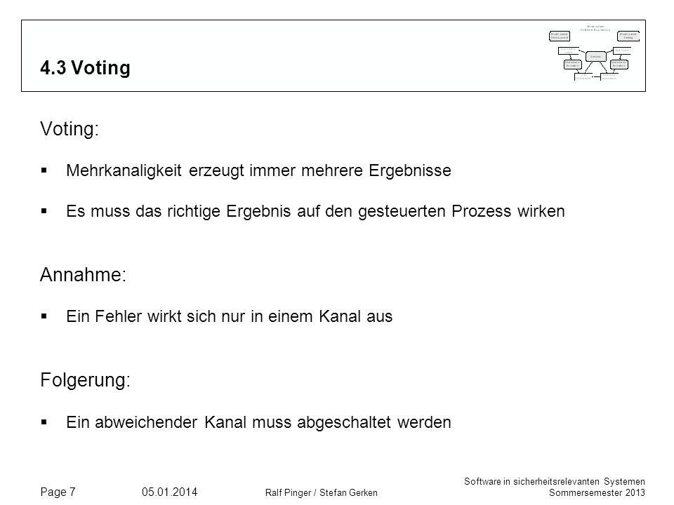 Software in sicherheitsrelevanten Systemen Sommersemester 2013 05.01.2014 Ralf Pinger / Stefan Gerken Page 7 4.3 Voting Voting: Mehrkanaligkeit erzeug
