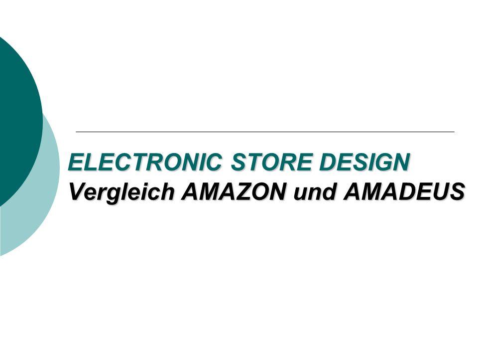 ELECTRONIC STORE DESIGN Vergleich AMAZON und AMADEUS