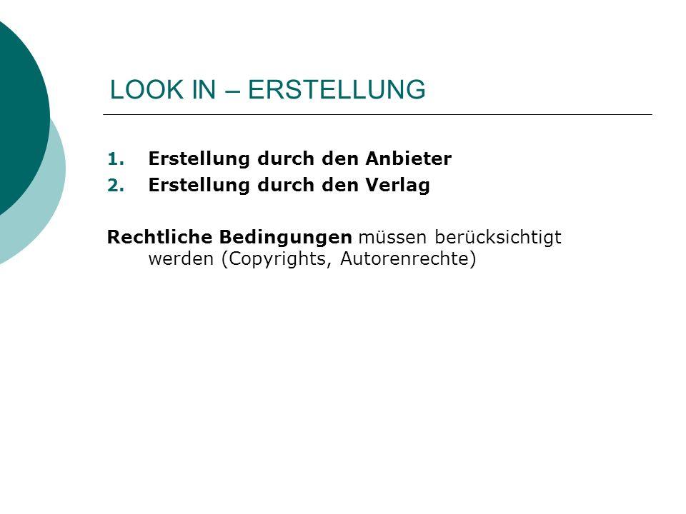 LOOK IN – ERSTELLUNG 1. Erstellung durch den Anbieter 2.