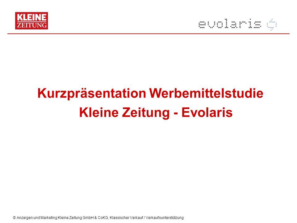 © Anzeigen und Marketing Kleine Zeitung GmbH & CoKG, Klassischer Verkauf / Verkaufsunterstützung Kurzpräsentation Werbemittelstudie Kleine Zeitung - Evolaris