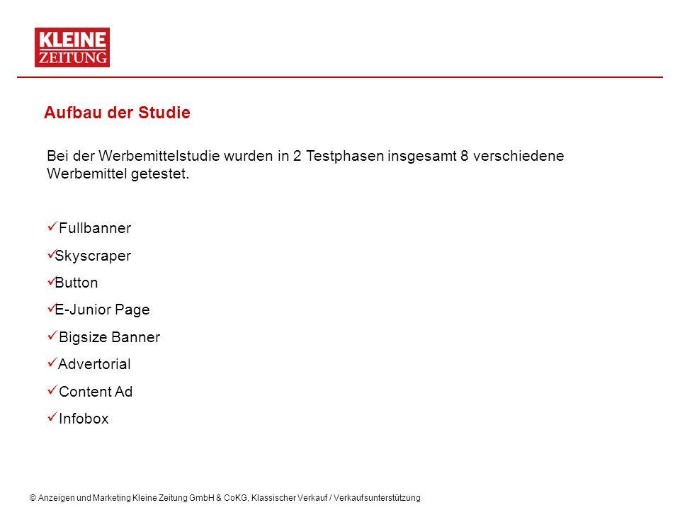 © Anzeigen und Marketing Kleine Zeitung GmbH & CoKG, Klassischer Verkauf / Verkaufsunterstützung Aufbau der Studie Bei der Werbemittelstudie wurden in 2 Testphasen insgesamt 8 verschiedene Werbemittel getestet.