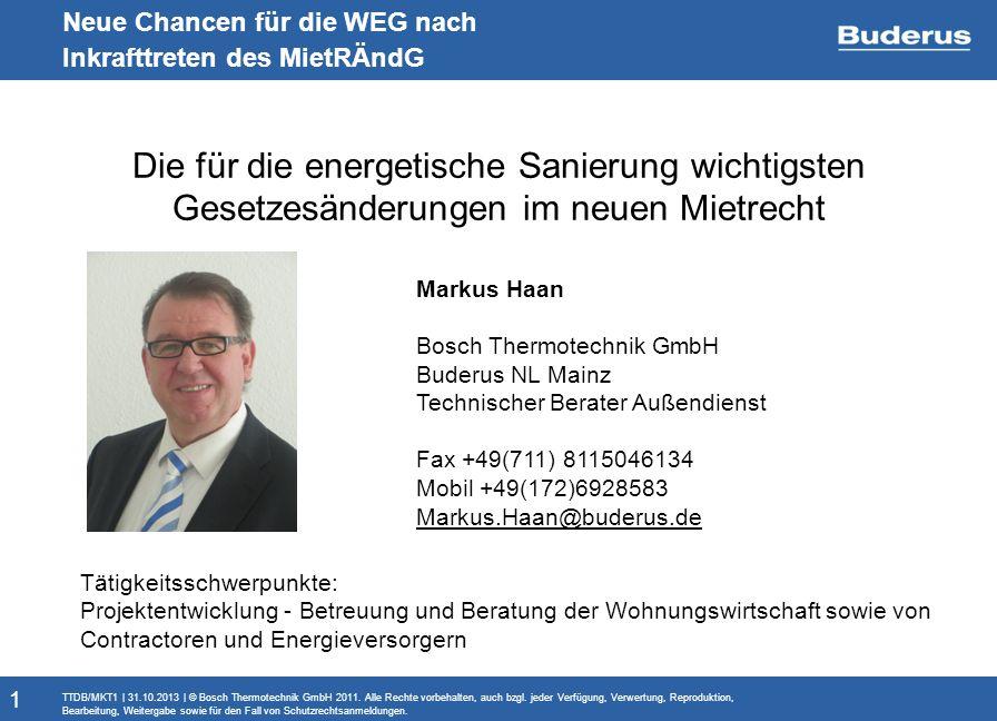 Monitoringbericht Neue Chancen für die WEG nach Inkrafttreten des MietRÄndG TTDB/MKT1   31.10.2013   © Bosch Thermotechnik GmbH 2011. Alle Rechte vorb