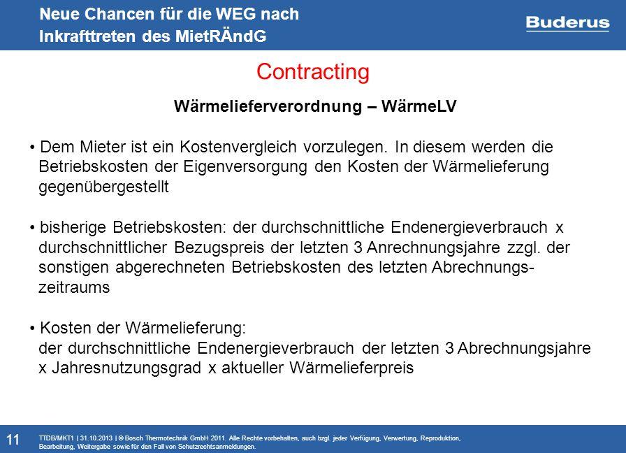 Monitoringbericht Neue Chancen für die WEG nach Inkrafttreten des MietRÄndG Contracting TTDB/MKT1   31.10.2013   © Bosch Thermotechnik GmbH 2011. Alle