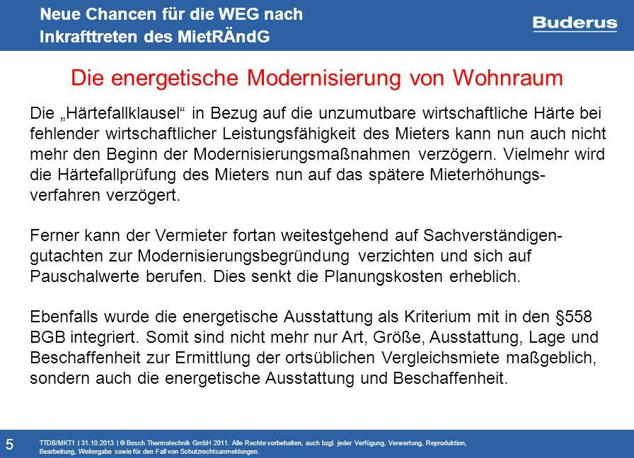 Monitoringbericht Neue Chancen für die WEG nach Inkrafttreten des MietRÄndG Die energetische Modernisierung von Wohnraum TTDB/MKT1   31.10.2013   © Bo