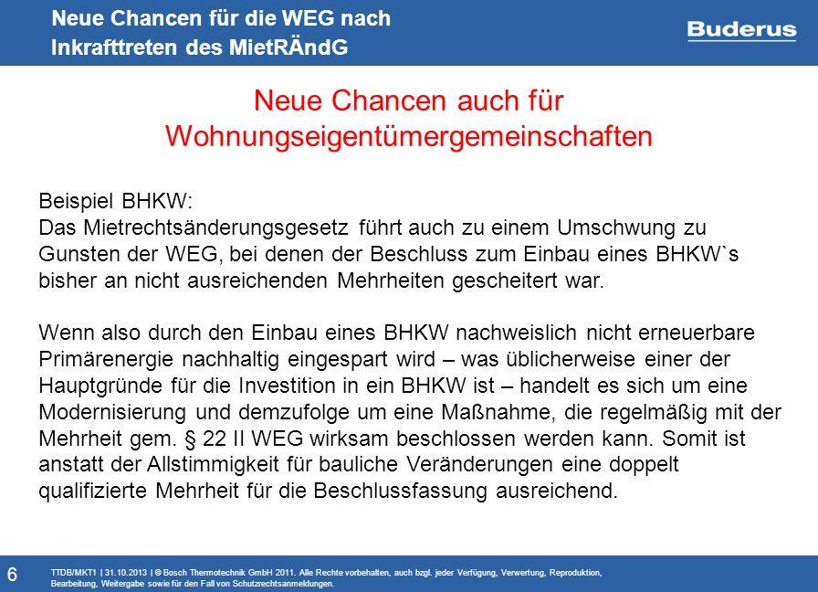 Monitoringbericht Neue Chancen für die WEG nach Inkrafttreten des MietRÄndG Neue Chancen auch für Wohnungseigentümergemeinschaften TTDB/MKT1   31.10.2