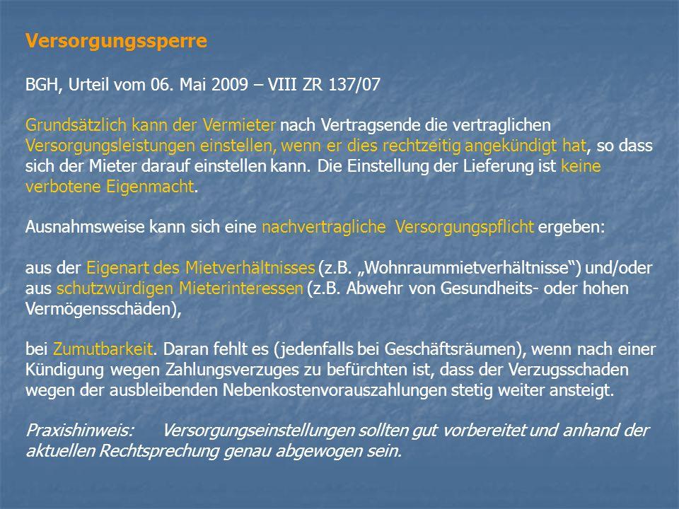 Versorgungssperre BGH, Urteil vom 06. Mai 2009 – VIII ZR 137/07 Grundsätzlich kann der Vermieter nach Vertragsende die vertraglichen Versorgungsleistu