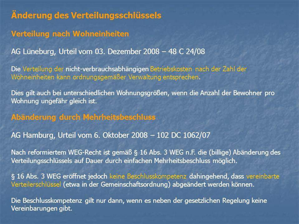 Änderung des Verteilungsschlüssels Verteilung nach Wohneinheiten AG Lüneburg, Urteil vom 03. Dezember 2008 – 48 C 24/08 Die Verteilung der nicht-verbr