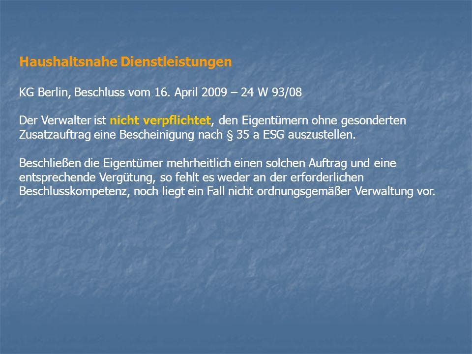 Haushaltsnahe Dienstleistungen KG Berlin, Beschluss vom 16. April 2009 – 24 W 93/08 Der Verwalter ist nicht verpflichtet, den Eigentümern ohne gesonde