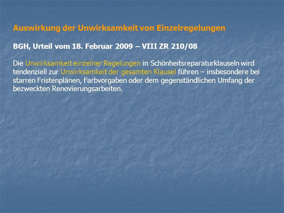 Auswirkung der Unwirksamkeit von Einzelregelungen BGH, Urteil vom 18. Februar 2009 – VIII ZR 210/08 Die Unwirksamkeit einzelner Regelungen in Schönhei