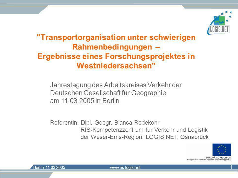 Berlin, 11.03.2005 www.ris-logis.net 1 Jahrestagung des Arbeitskreises Verkehr der Deutschen Gesellschaft für Geographie am 11.03.2005 in Berlin Refer