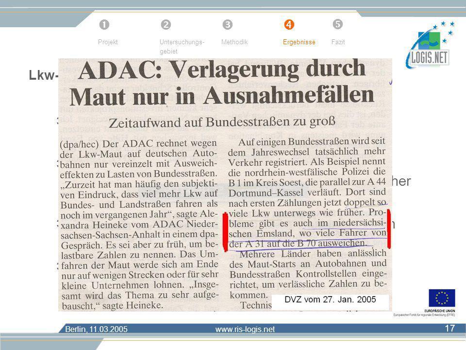 Berlin, 11.03.2005 www.ris-logis.net 17 Lkw-Maut: Ergebnisse der Interviews Maut führt zu gerechten Belastungen aller Fahrten Ausweichen auf Bundesstr