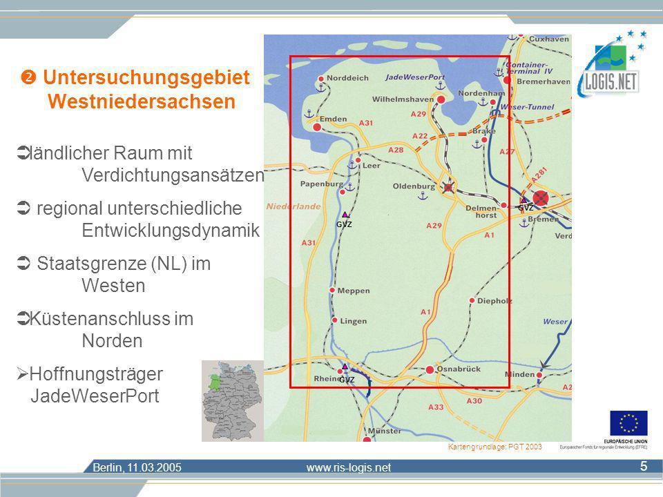 Berlin, 11.03.2005 www.ris-logis.net 5 Untersuchungsgebiet Westniedersachsen GVZ Kartengrundlage: PGT 2003 ländlicher Raum mit Verdichtungsansätzen re