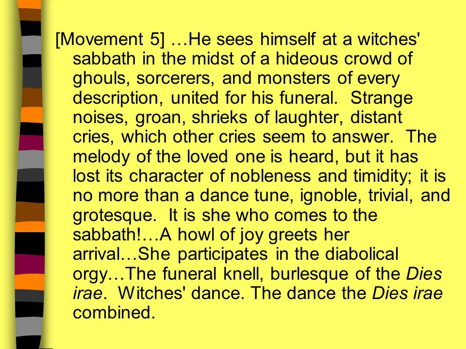 [Movement 5] …He sees himself at a witches' sabbath in the midst of a hideous crowd of ghouls, sorcerers, and monsters of every description, united fo