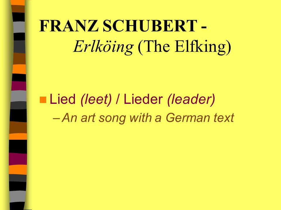 FRANZ SCHUBERT - Erlköing (The Elfking) Lied (leet) / Lieder (leader) –An art song with a German text