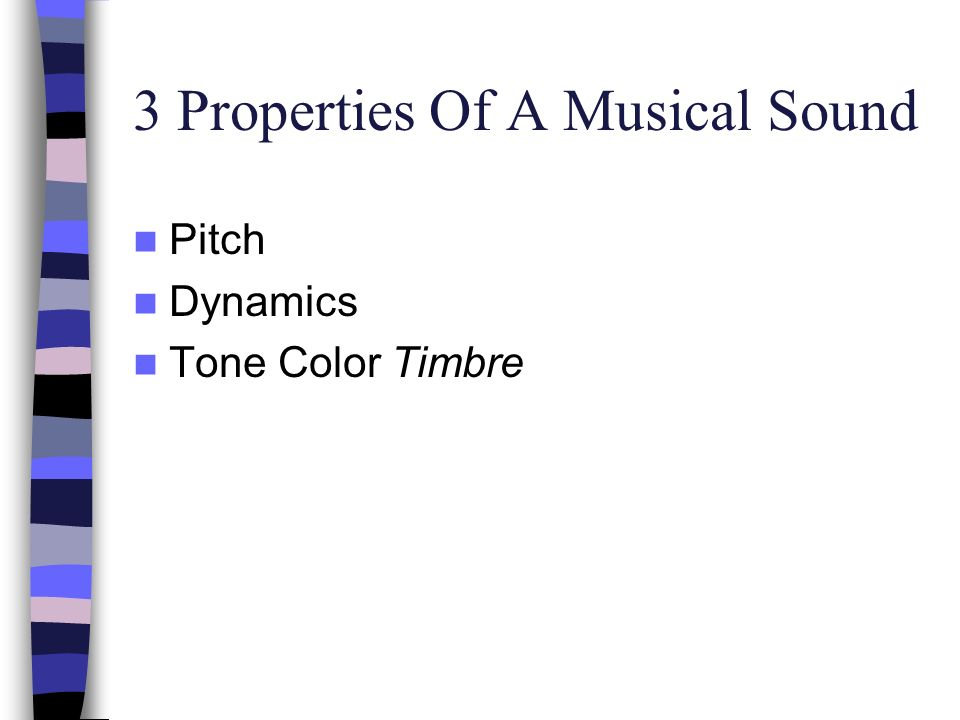 3 Properties Of A Musical Sound Pitch Dynamics Tone Color Timbre