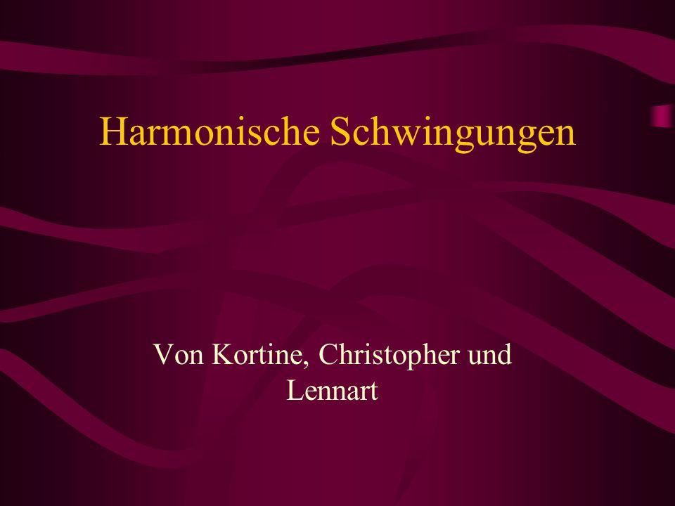 Harmonische Schwingungen Von Kortine, Christopher und Lennart