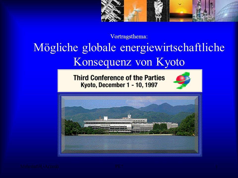 Mehrdad H.-ArmakiPE71 Vortragsthema: Mögliche globale energiewirtschaftliche Konsequenz von Kyoto