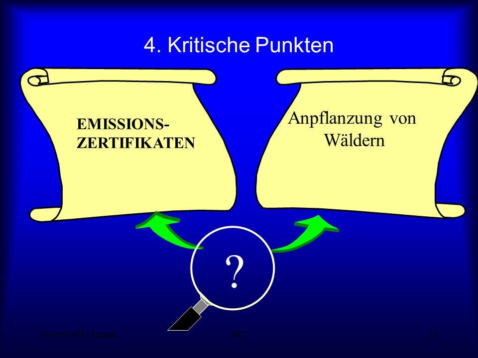 Mehrdad H.-ArmakiPE720 4. Kritische Punkten EMISSIONS- ZERTIFIKATEN Anpflanzung von Wäldern ?