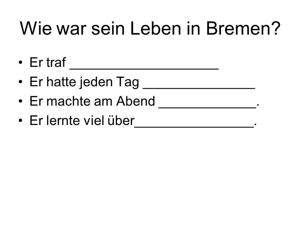 Bremens Geschichte Bremens Geschichte begann_____ ____________ machte Bremen zu einer freien Stadt.