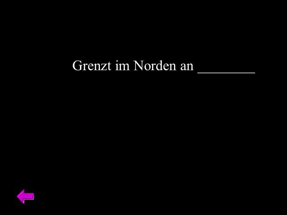 Grenzt im Norden an ________