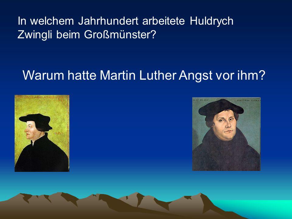 In welchem Jahrhundert arbeitete Huldrych Zwingli beim Großmünster.