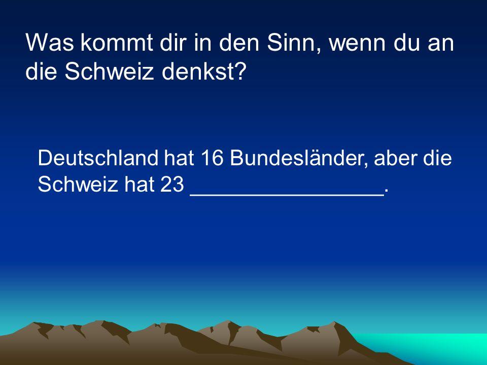 Was kommt dir in den Sinn, wenn du an die Schweiz denkst.
