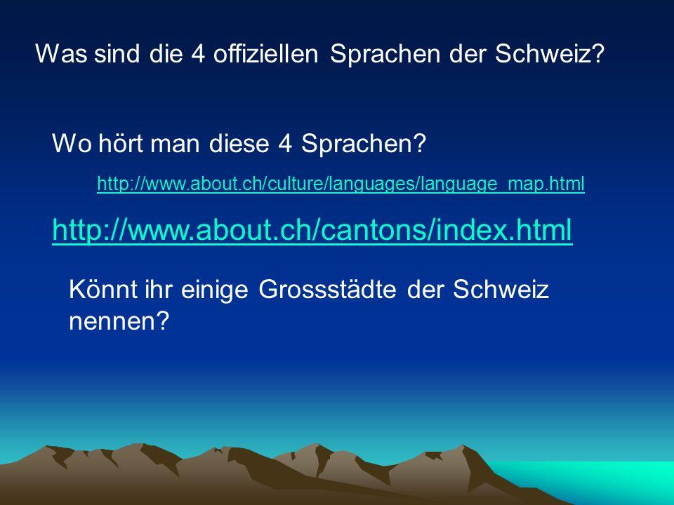 Was sind die 4 offiziellen Sprachen der Schweiz. Wo hört man diese 4 Sprachen.