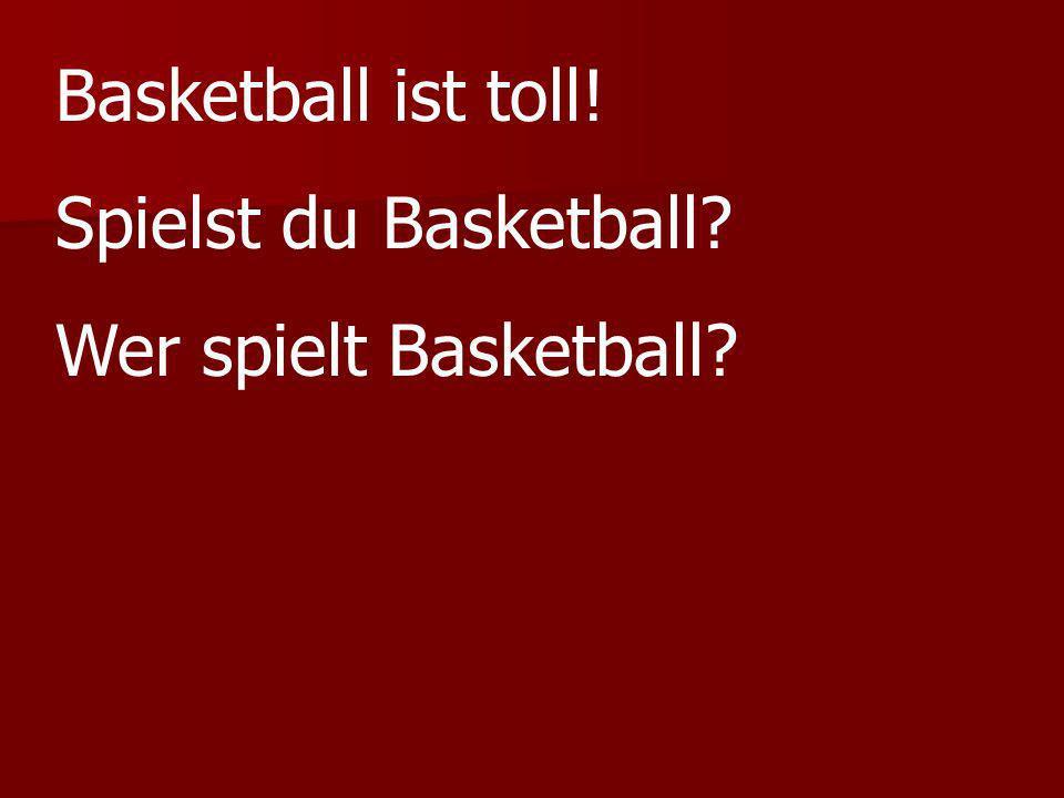 Basketball ist toll! Spielst du Basketball? Wer spielt Basketball?