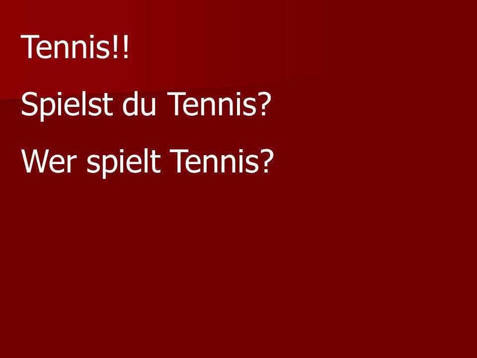 Tennis!! Spielst du Tennis? Wer spielt Tennis?