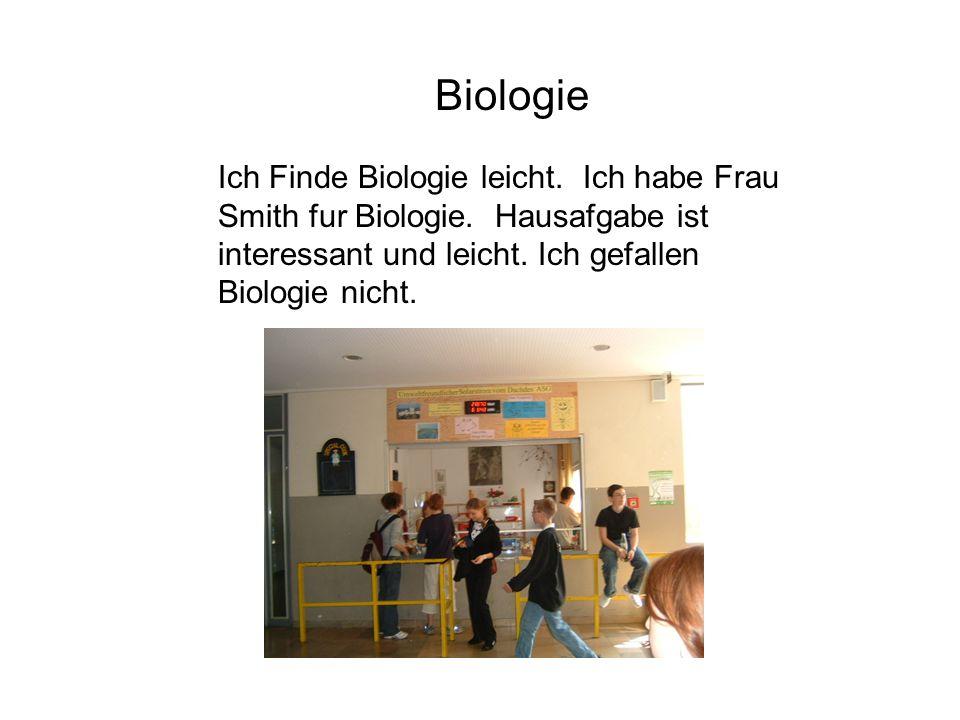 Biologie Ich Finde Biologie leicht.Ich habe Frau Smith fur Biologie.