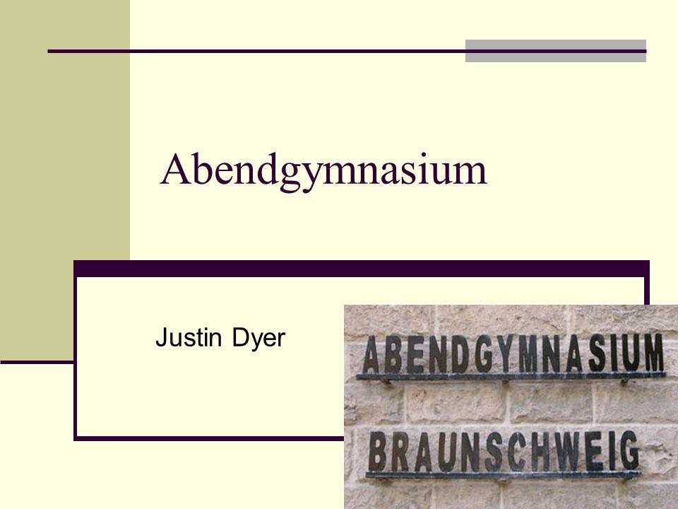 Abendgymnasium Justin Dyer