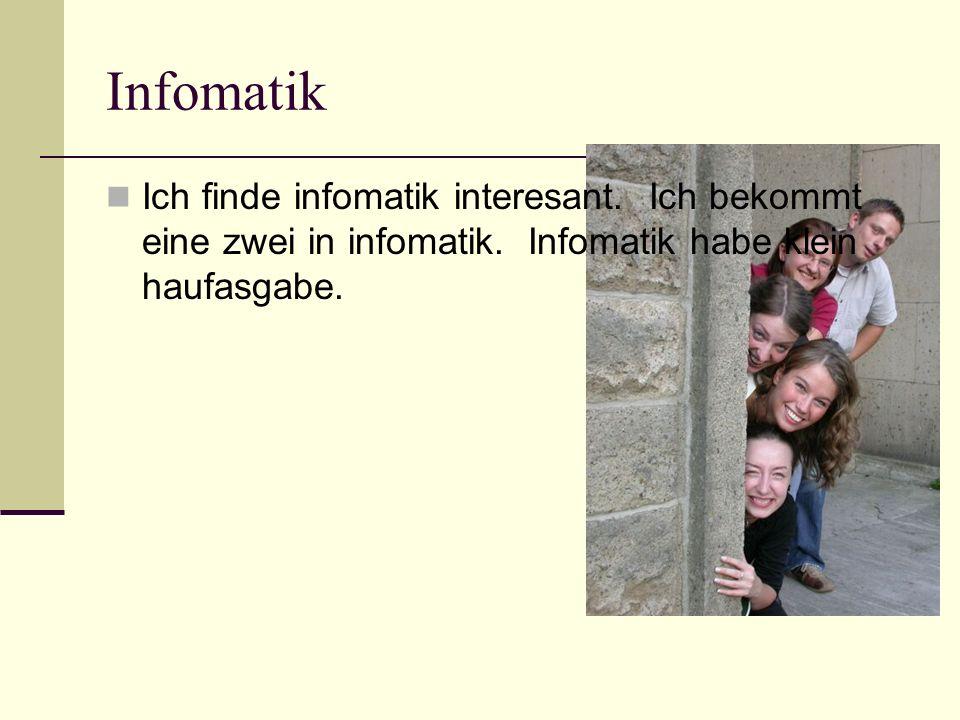 Deutsch Ich finde Deutsch toll. Ich bekommt eine drei in Deutsch. Deutsch habe kleine haufasgabe.