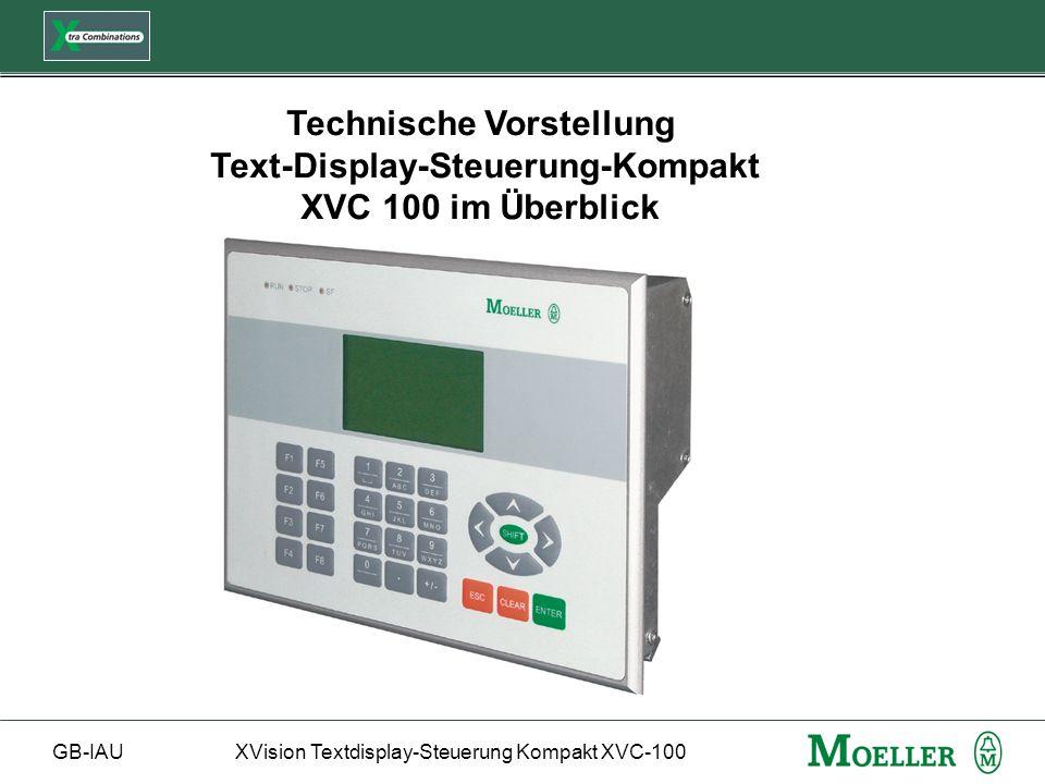 GB-IAUXVision Textdisplay-Steuerung Kompakt XVC-100 Technische Vorstellung Text-Display-Steuerung-Kompakt XVC 100 im Überblick