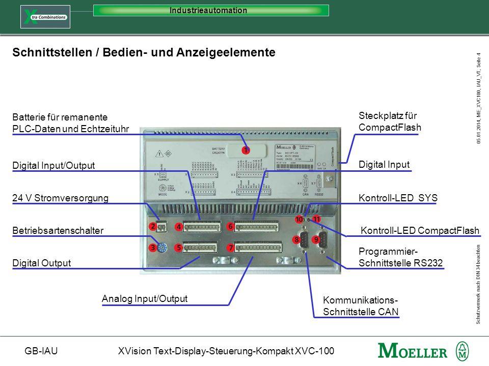Schutzvermerk nach DIN 34 beachten GB-IAUXVision Text-Display-Steuerung-Kompakt XVC-100 Industrieautomation 05.01.2014, ME_XVC100, IAU_VT, Seite 5 HMI (Display / Tasten) Ansteuerung - Ansteuerung des Displays/Tasten erfolgt über Funktionsbausteine - Funktionsbausteine für Tasten und Display sind in der Library LCD-KEY.lib vorhanden - Library wird mit dem Gerät mitgeliefert und muß in XSoft eingebunden werden - Ansteuerung erfolgt im Hintergrund und belastet die CPU mit max 7% HMISPS Anzeigen / Bedienen 1) SPS Projektierung 2) Programmteil für Display/Tasten 3) Funktionsbausteine 3) 2) 1) - Mit Hilfe der Funktionsbausteine sind HMI-Applikationen individuell in der SPS projektierbar: - Bedienung und Anzeige - Meldefunktionen - Rezepturen - Passwort - Alarme