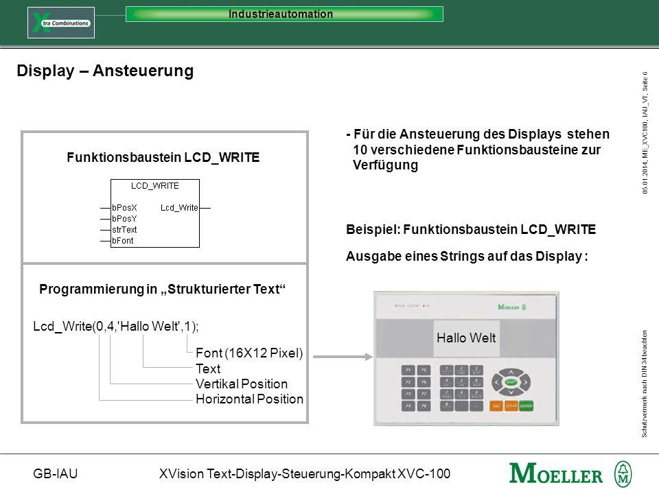 Schutzvermerk nach DIN 34 beachten GB-IAUXVision Text-Display-Steuerung-Kompakt XVC-100 Industrieautomation 05.01.2014, ME_XVC100, IAU_VT, Seite 7 Bedien- / Funktionstasten - Zugriff - Zum Einlesen der Bedien- und Funktions- tasten stehen 3 verschiedene Funktions- bausteine zur Verfügung.