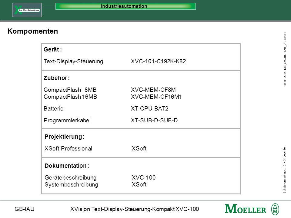 Schutzvermerk nach DIN 34 beachten GB-IAUXVision Text-Display-Steuerung-Kompakt XVC-100 Industrieautomation 05.01.2014, ME_XVC100, IAU_VT, Seite 8 Kom