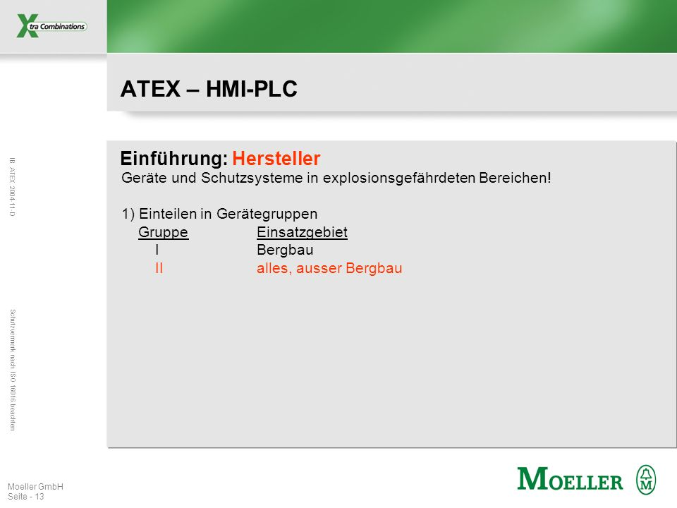 IB ATEX 2004-11-D Schutzvermerk nach ISO 16016 beachten Moeller GmbH Seite - 13 ATEX – HMI-PLC Einführung: Hersteller Geräte und Schutzsysteme in expl