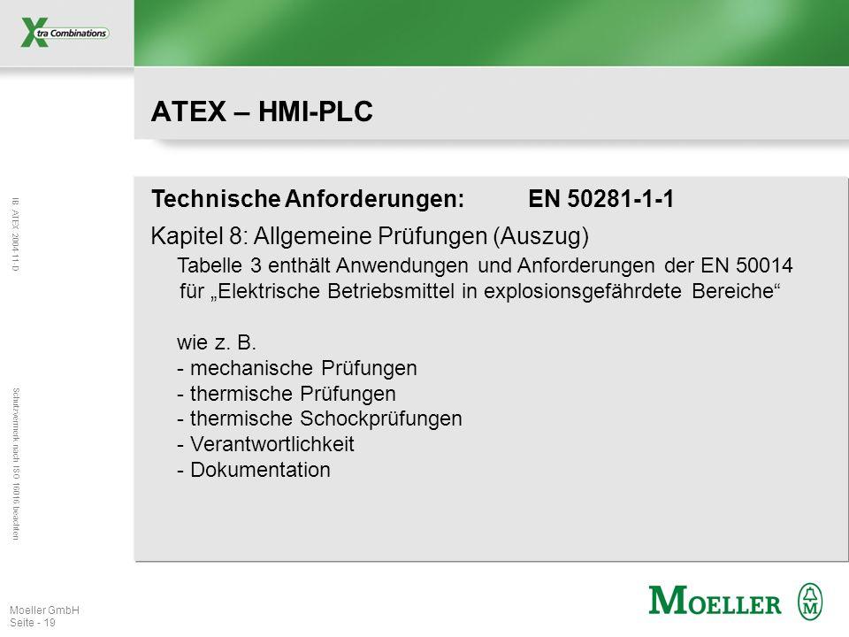 IB ATEX 2004-11-D Schutzvermerk nach ISO 16016 beachten Moeller GmbH Seite - 19 ATEX – HMI-PLC Technische Anforderungen: EN 50281-1-1 Kapitel 8: Allge