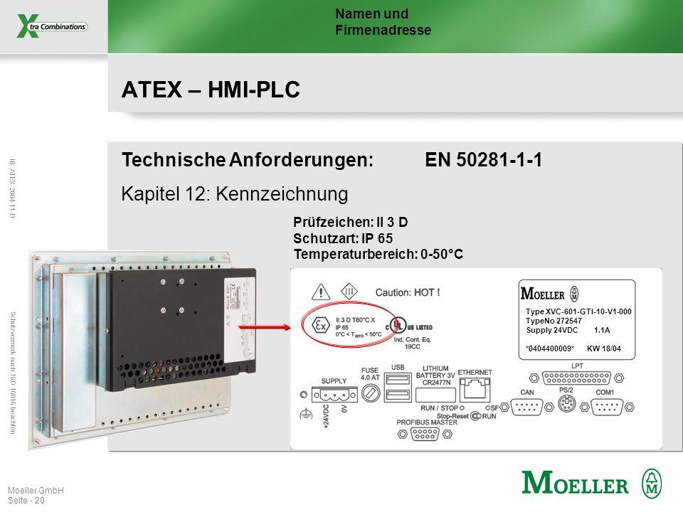 IB ATEX 2004-11-D Schutzvermerk nach ISO 16016 beachten Moeller GmbH Seite - 20 ATEX – HMI-PLC Kapitel 12: Kennzeichnung Technische Anforderungen: EN