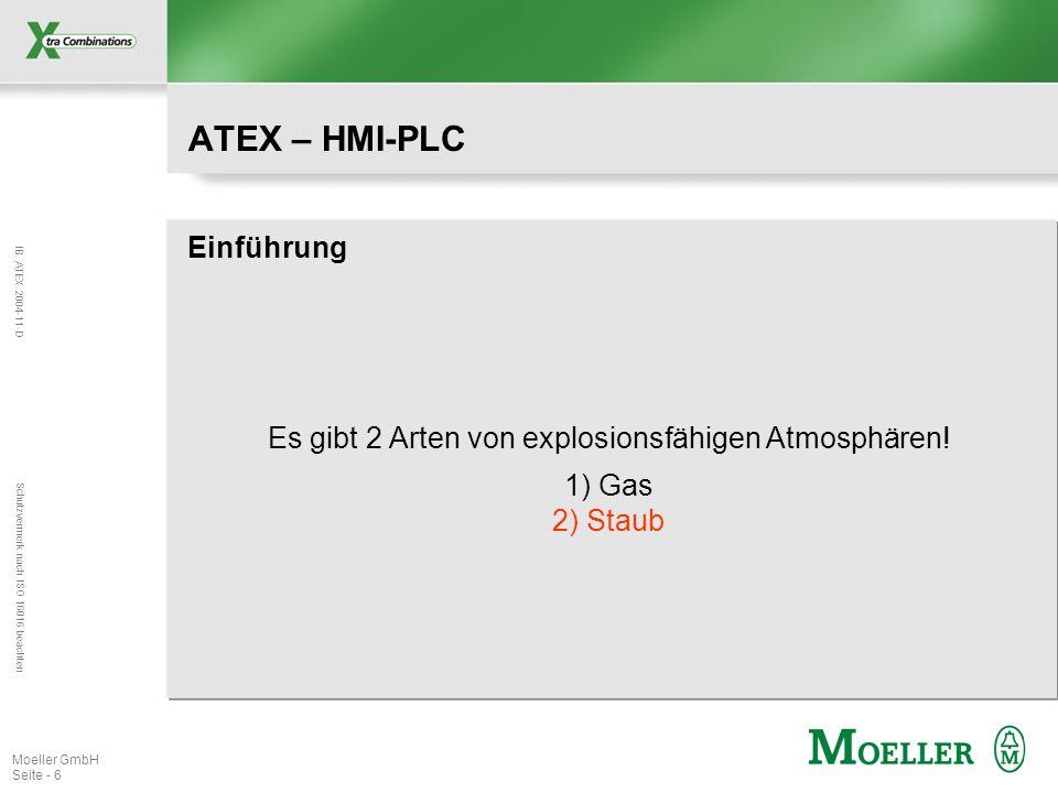 IB ATEX 2004-11-D Schutzvermerk nach ISO 16016 beachten Moeller GmbH Seite - 6 ATEX – HMI-PLC Einführung Es gibt 2 Arten von explosionsfähigen Atmosph