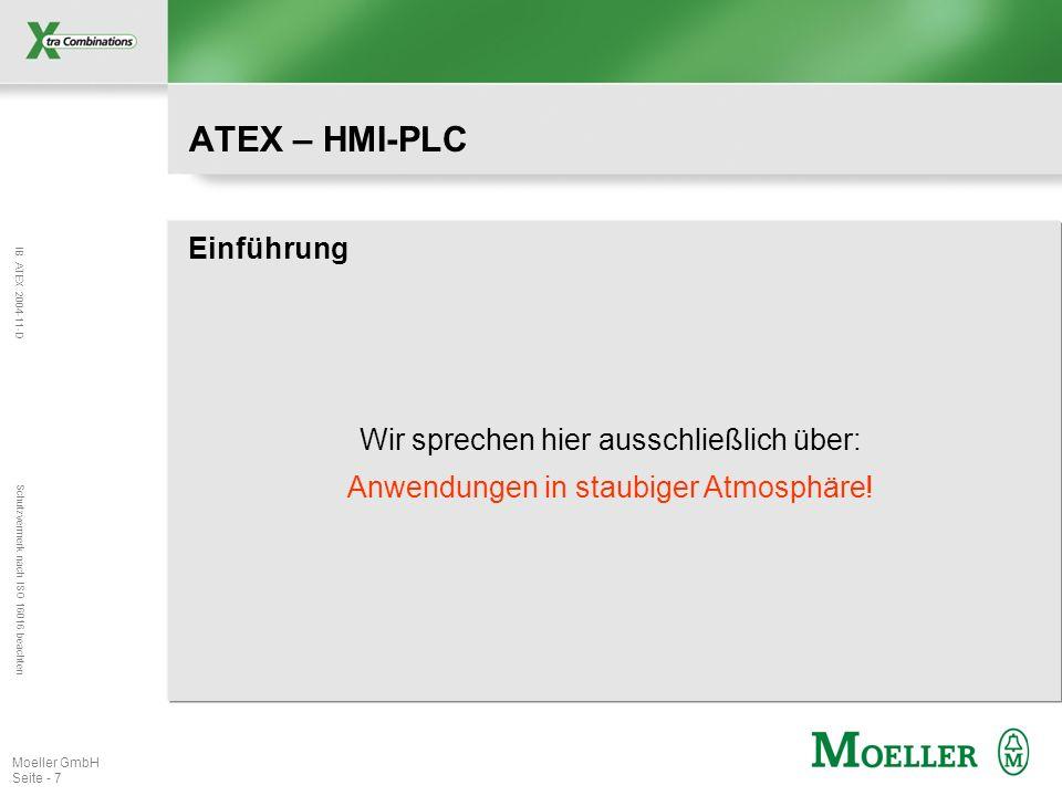 IB ATEX 2004-11-D Schutzvermerk nach ISO 16016 beachten Moeller GmbH Seite - 7 ATEX – HMI-PLC Einführung Wir sprechen hier ausschließlich über: Anwend