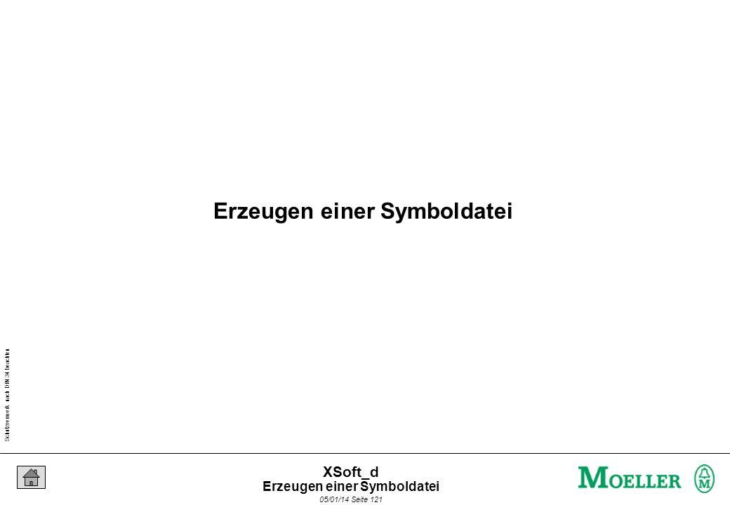 Schutzvermerk nach DIN 34 beachten 05/01/14 Seite 121 XSoft_d Erzeugen einer Symboldatei