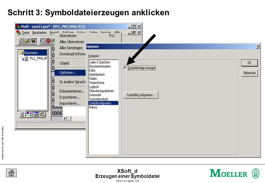 Schutzvermerk nach DIN 34 beachten 05/01/14 Seite 125 XSoft_d Schritt 3: Symboldateierzeugen anklicken Erzeugen einer Symboldatei