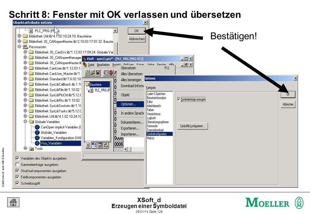 Schutzvermerk nach DIN 34 beachten 05/01/14 Seite 129 XSoft_d Schritt 8: Fenster mit OK verlassen und übersetzen Bestätigen.