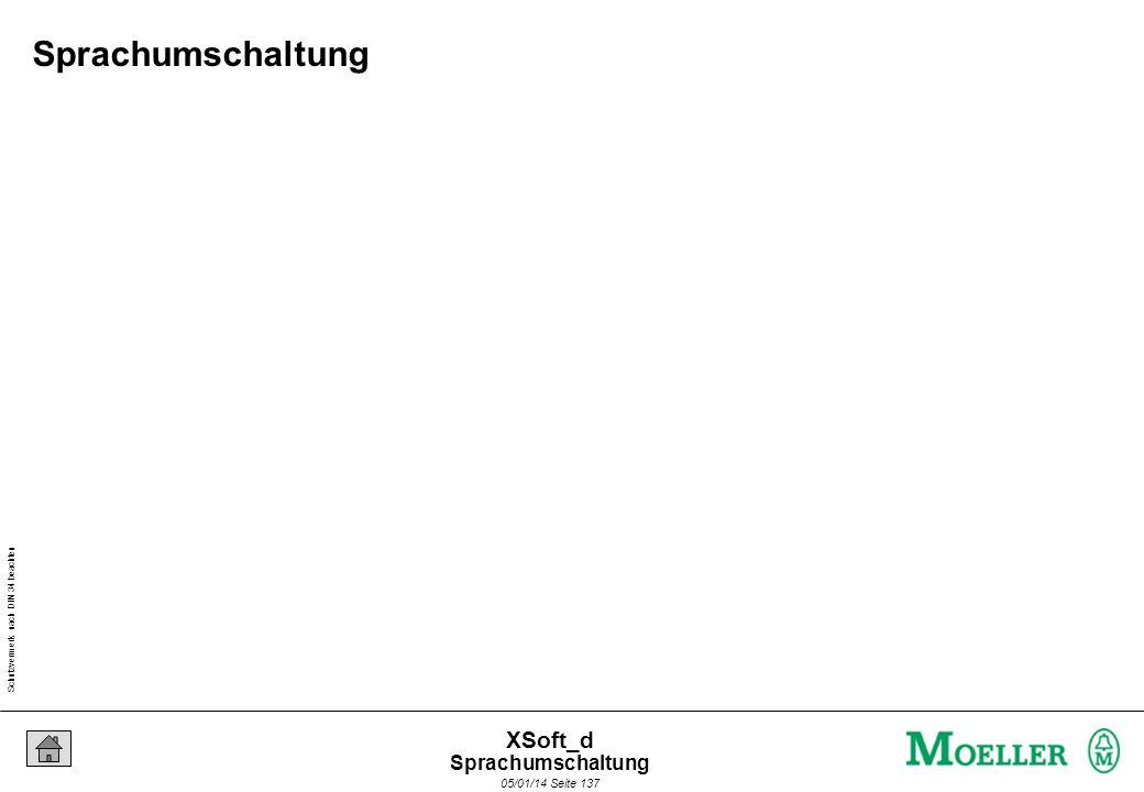 Schutzvermerk nach DIN 34 beachten 05/01/14 Seite 137 XSoft_d Sprachumschaltung
