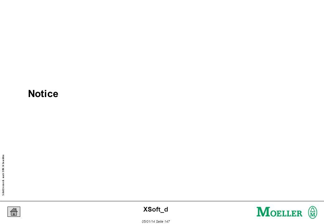 Schutzvermerk nach DIN 34 beachten 05/01/14 Seite 147 XSoft_d Notice